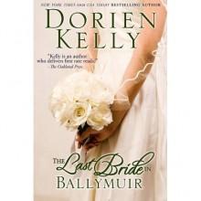 The Last Bride in Ballymuir (Ballymuir, #1) - Dorien Kelly