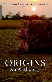 Origins: An Anthology - Brad Pauquette;Ben Orlando;Chad Jones;Matt Hance;Amy Dalrymple;Kim Younkin