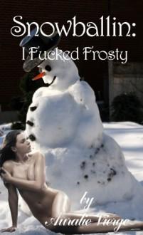 Snowballin': I Fucked Frosty - Auralie Vierge