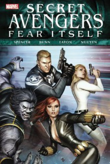 Fear Itself: Secret Avengers - Nick Spencer, Scot Eaton, Peter Nguyen, Cullen Bunn