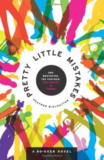 Pretty Little Mistakes: A Do-Over Novel - Heather McElhatton