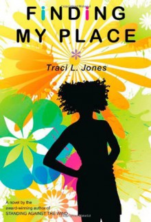 Finding My Place - Traci L. Jones