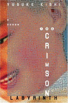 The Crimson Labyrinth - Yusuke Kishi, Camellia Nieh, Masami Isetani