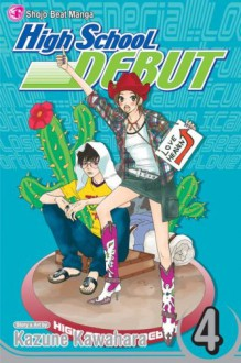 High School Debut, Vol. 04 - Kazune Kawahara