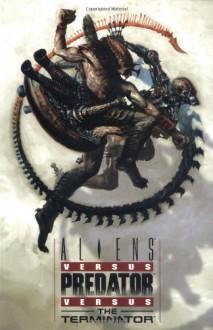 Aliens vs. Predator vs. Terminator - Mark Schultz, Mel Rubi