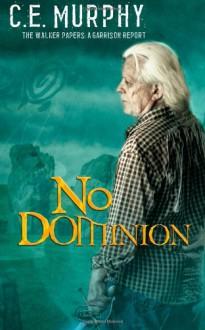 No Dominion - C. E. Murphy