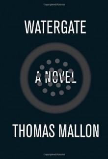 Watergate (Audio) - Thomas Mallon