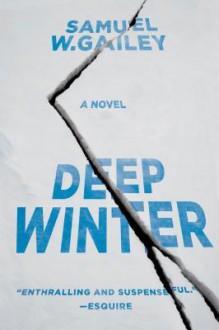 Deep Winter - Samuel W. Gailey