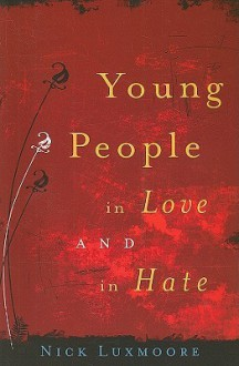 Young People in Love and in Hate - Nick Luxmoore