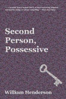 Second Person, Possessive - William Henderson