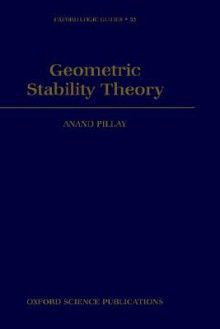 Geometric Stability Theory. Oxford Logic Guides, Volume 32. - Anand Pillay