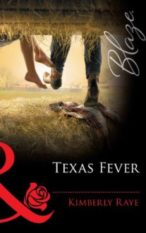 Texas Fever (Mills & Boon Blaze) - Kimberly Raye