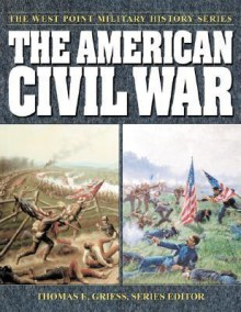 The American Civil War - Thomas E. Griess