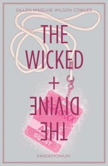 The Wicked + The Divine, Vol. 2: Fandemonium - Kieron Gillen,Jamie McKelvie,Matt Wilson