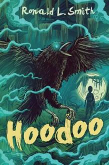 Hoodoo - Ronald L. Smith