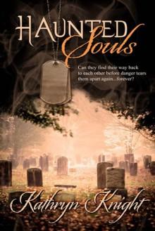 Haunted Souls - Kathryn Knight