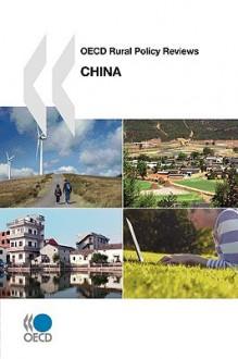 OECD Rural Policy Reviews OECD Rural Policy Reviews: China - OECD/OCDE