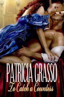 To Catch A Countess (Book 3 Douglas Series) - Patricia Grasso