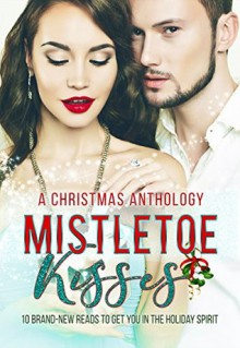 Mistletoe Kisses - Christa Maurice, Nancy Stopper, Natalia Banks, Reese Patton, Maria Luis, Kimberly Readnour, July Dawson, Susan Saxx, Ev Bishop