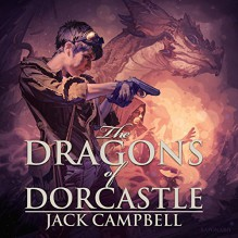 The Dragons of Dorcastle: The Pillars of Reality, Book 1 - Jack Campbell,MacLeod Andrews,Audible Studios