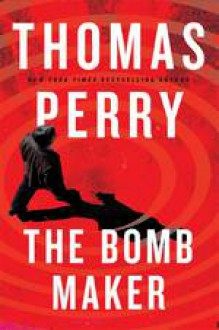 The Bomb Maker - Thomas Perry