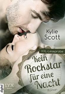 XXL-Leseprobe: Kein Rockstar für eine Nacht - Kylie Scott, Katrin Reichardt