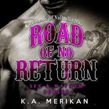 Road of No Return - K.A. Merikan,Wyatt Baker