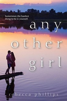 Any Other Girl - Rebecca Phillips