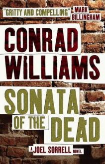 Sonata of the Dead: A Joel Sorrell Thriller 2 by Conrad Williams (2016-07-05) - Conrad Williams