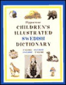 Hippocrene Children's Illustrated Swedish: English-Swedish/Swedish-English - Hippocrene Books, Deborah Dumont