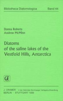 Diatoms of the saline lakes of the Vestfold Hills, Antarctica : with 2 tables - Donna Roberts