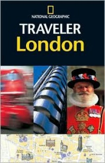 The National Geographic Traveler: London - National Geographic Society, Louise Nicholson