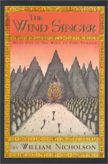 The Wind Singer (The Wind on Fire, Book 1) - William Nicholson;Peter Sis