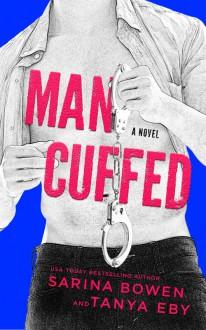 Man Cuffed - Sarina Bowen,Tanya Eby