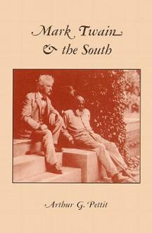 Mark Twain and the South - Arthur G. Pettit