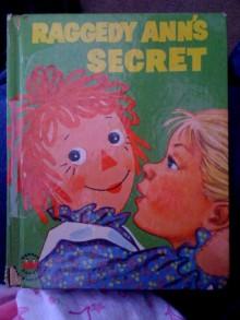 Raggedy Ann's Secret - Johnny Gruelle, Ruth Wood
