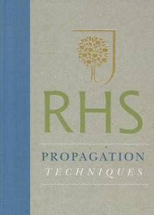 RHS Propagation Techniques - Geoff Hodge, Rosemary Ward