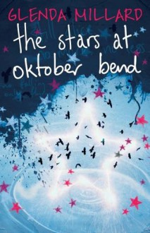 The Stars at Oktober Bend - Glenda Millard