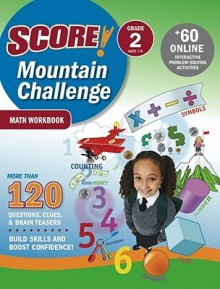 SCORE! Mountain Challenge Math Workbook, Grade 2 (Ages 7-8) (Score! Mountain Challenge) - Kaplan Inc.