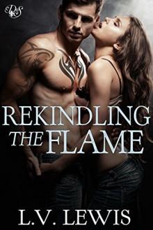 Rekindling the Flame (Den of Sin Book 22) - L.V. Lewis, Jessica Nelson, Kristy Charbonneau