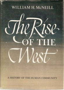 the rise of the west: a history of the human community - William H. McNeill