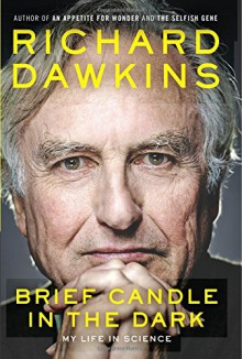 Brief Candle in the Dark: My Life in Science - Richard Dawkins