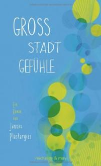 Großstadtgefühle - Jannis Plastargias