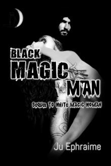 Black Magic Man - Ju Ephraime