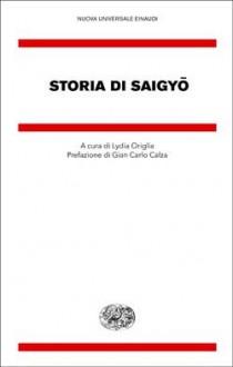 Storia di Saigyō - Saigyō, Lydia Origlia, Gian Carlo Calza