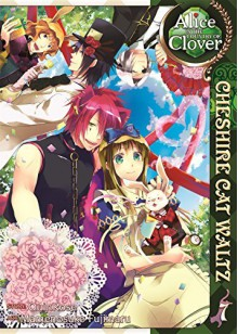 Alice in the Country of Clover: Cheshire Cat Waltz, Vol. 7 - QuinRose,Mamenosuke Fujimaru,Angela Liu