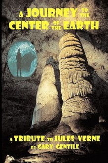A Journey to the Center of the Earth - Gary Gentile