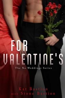 For Valentine's (No Weddings, 4.5: a steamy nightcap novella) - Kat Bastion,Stone Bastion