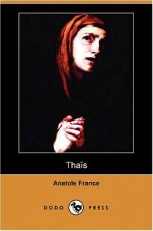 Thaïs (Dodo Press) - Anatole France