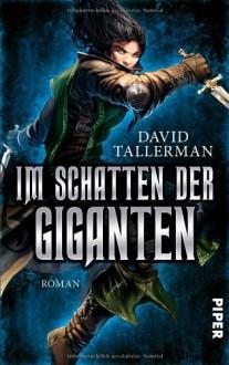 Im Schatten der Giganten - David Tallerman,Andreas Brandhorst